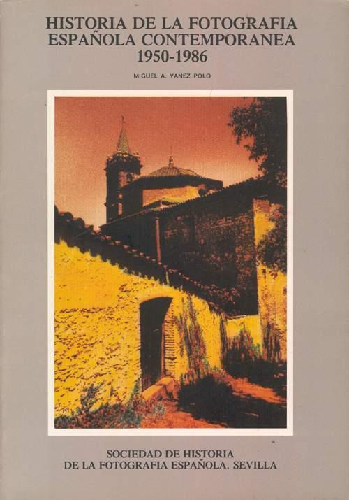 Historia de la Fotografía Española Contemporánea 1950-1986
