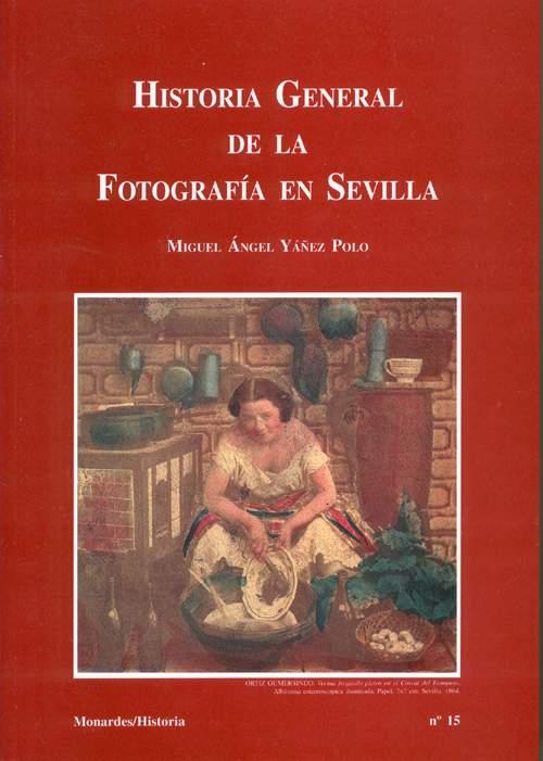 Historia General de la Fotografía en Sevilla.